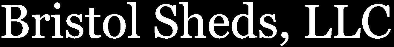 Bristol Sheds, LLC